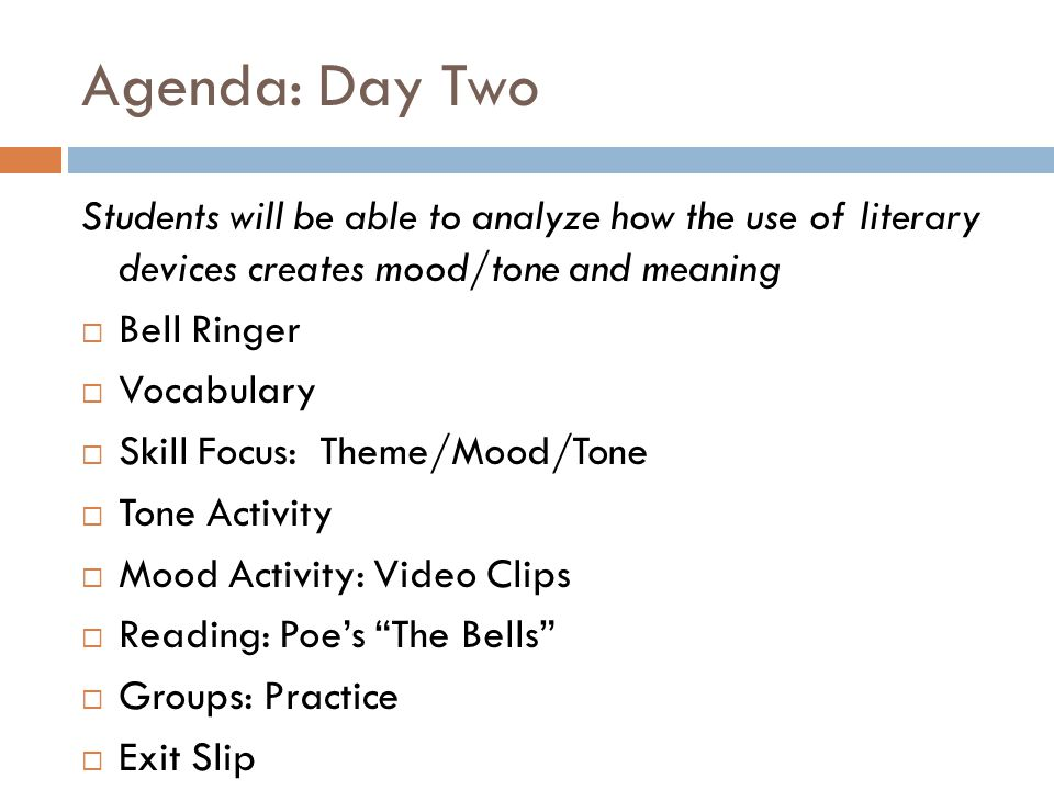 Agenda: Day Two Students will be able to analyze how the use of literary devices creates mood/tone and meaning.