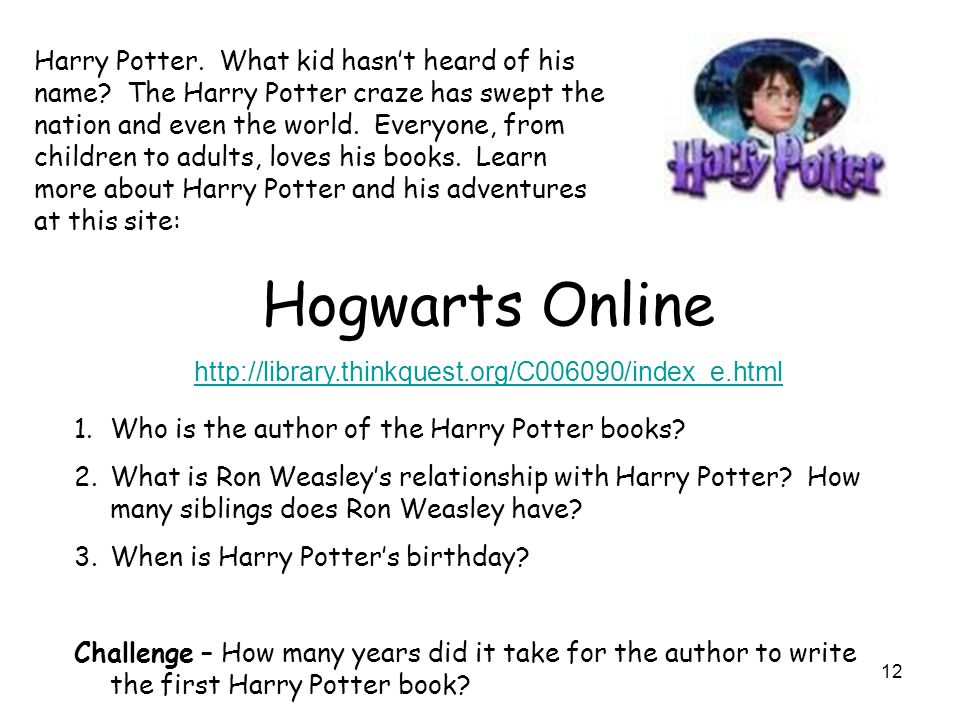 Harry Potter. What kid hasn't heard of his name