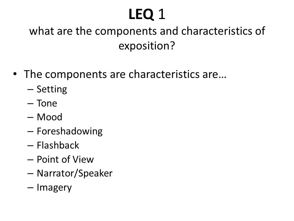LEQ 1 what are the components and characteristics of exposition