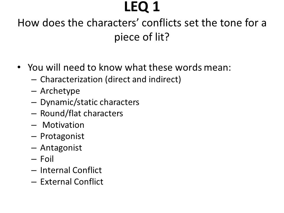 LEQ 1 How does the characters' conflicts set the tone for a piece of lit