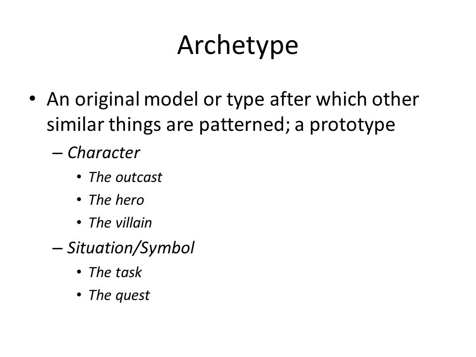 Archetype An original model or type after which other similar things are patterned; a prototype. Character.