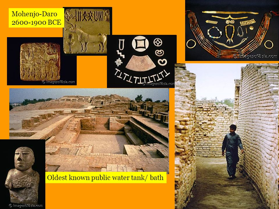 Mohenjo-Daro 2600-1900 BCE Oldest known public water tank/ bath