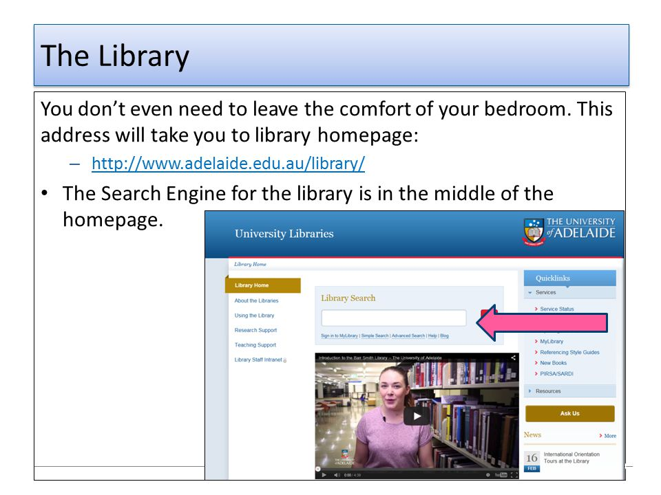 The Library You don't even need to leave the comfort of your bedroom. This address will take you to library homepage: