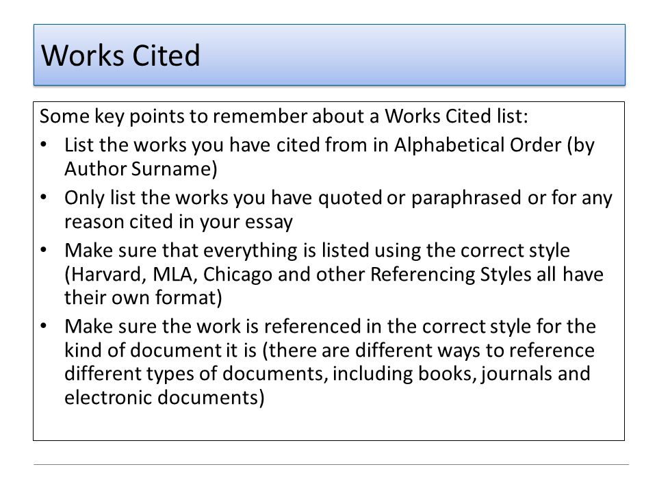 Works Cited Some key points to remember about a Works Cited list: