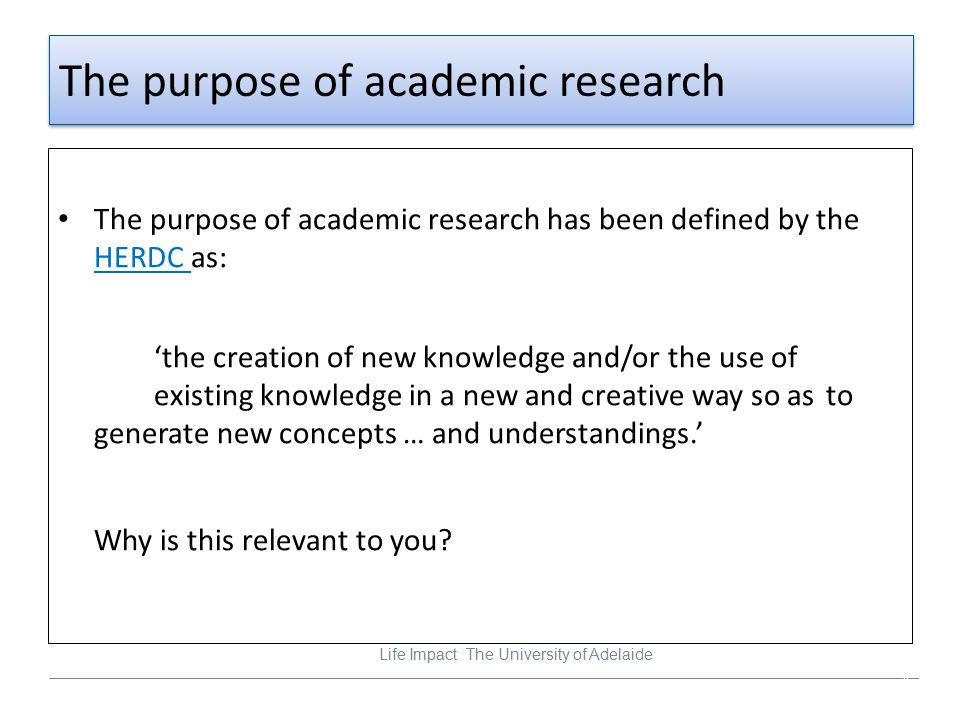 The purpose of academic research