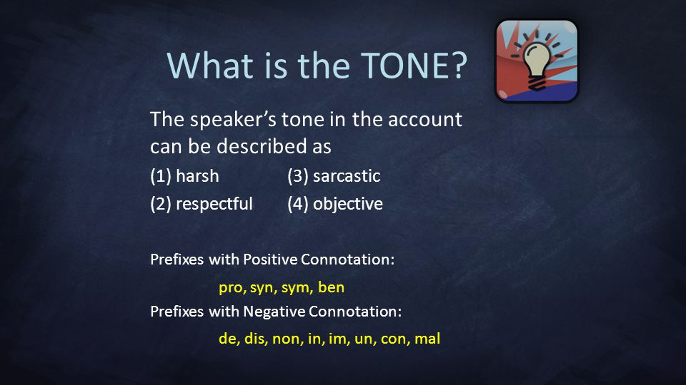What is the TONE The speaker's tone in the account can be described as. (1) harsh (3) sarcastic.