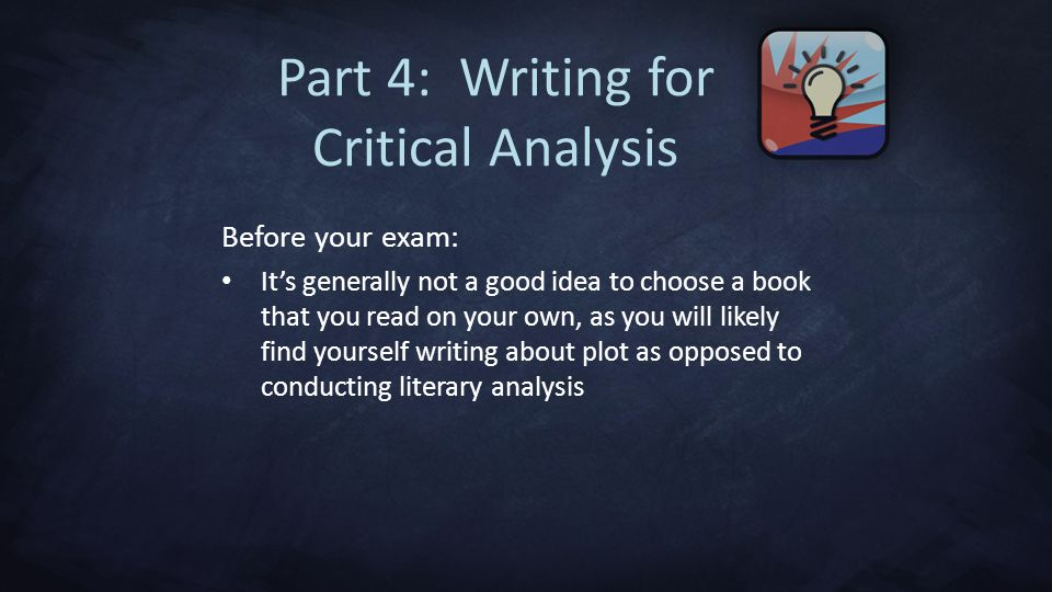 Part 4: Writing for Critical Analysis