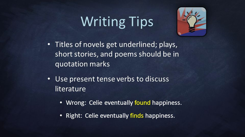 Writing Tips Titles of novels get underlined; plays, short stories, and poems should be in quotation marks.