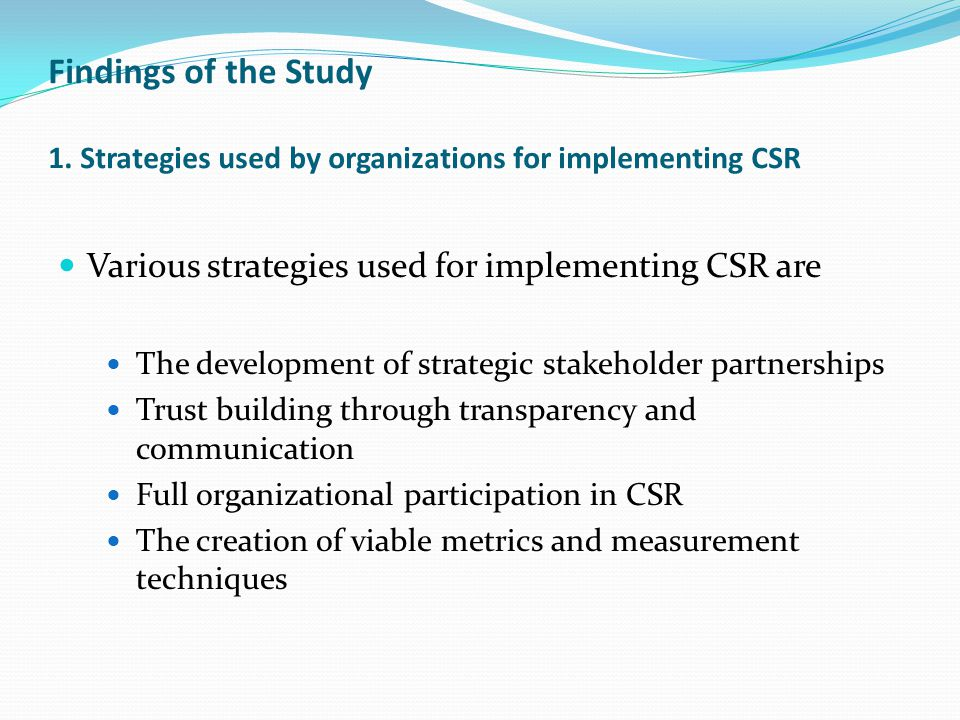 Findings of the Study 1. Strategies used by organizations for implementing CSR