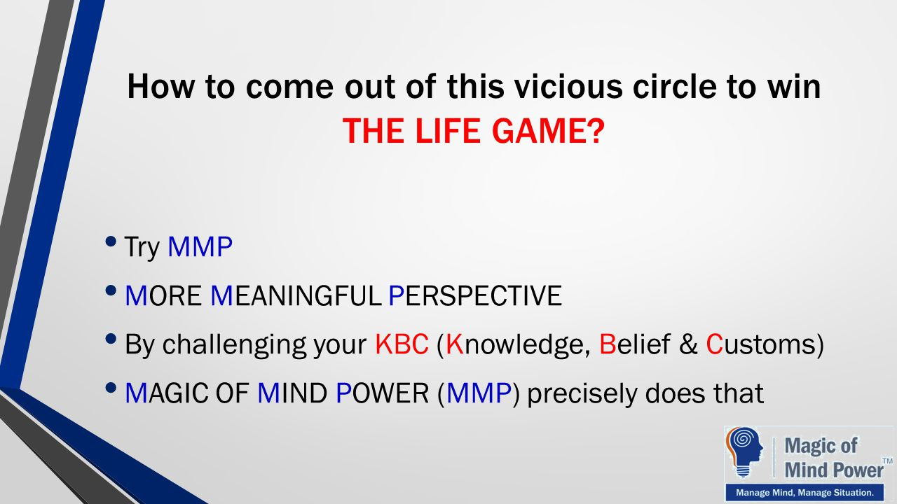 How to come out of this vicious circle to win THE LIFE GAME