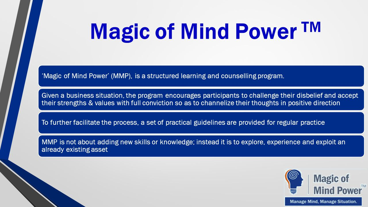 Magic of Mind Power TM 'Magic of Mind Power' (MMP), is a structured learning and counselling program.