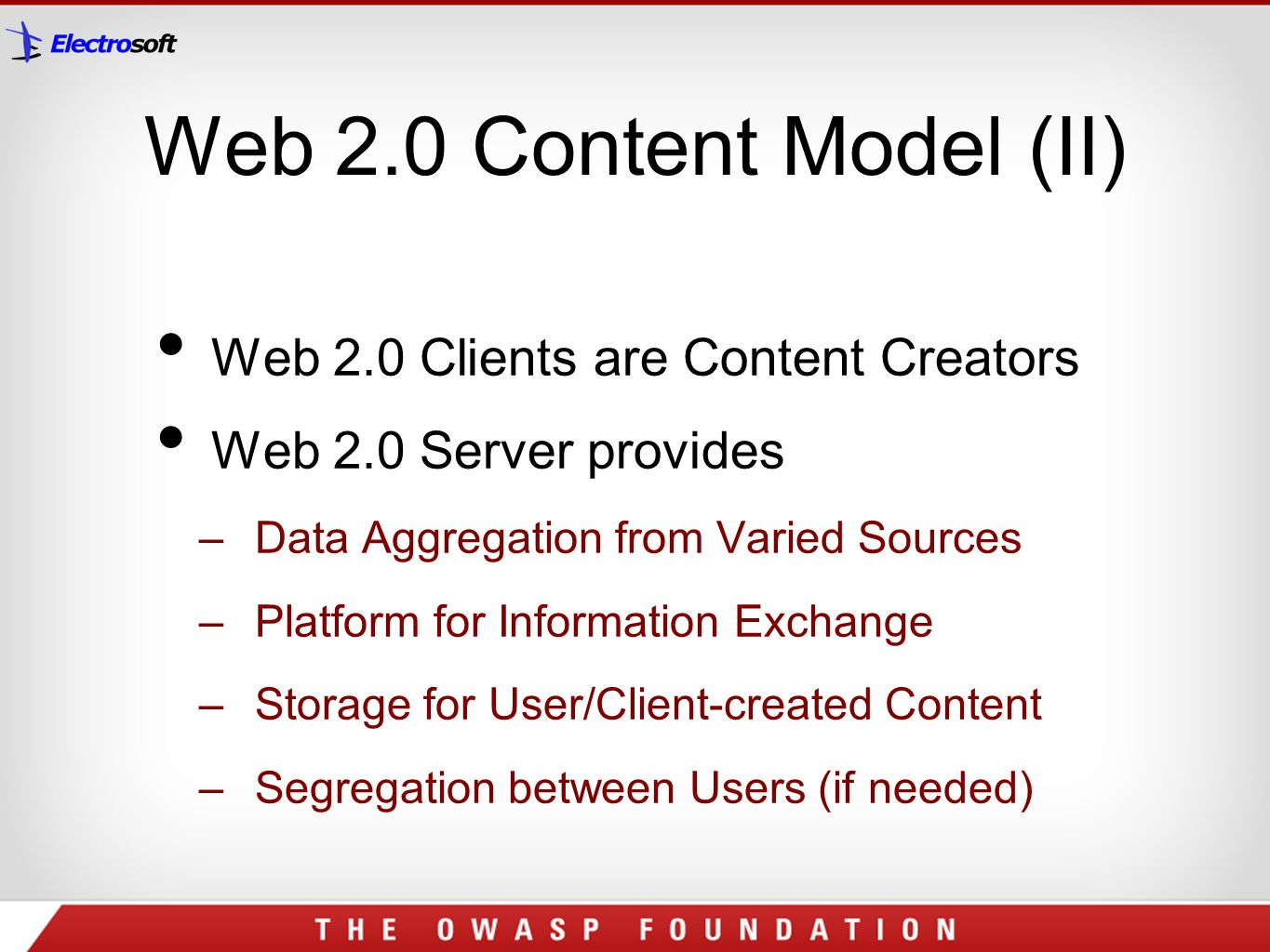 Web 2.0 Content Model (II) Web 2.0 Clients are Content Creators