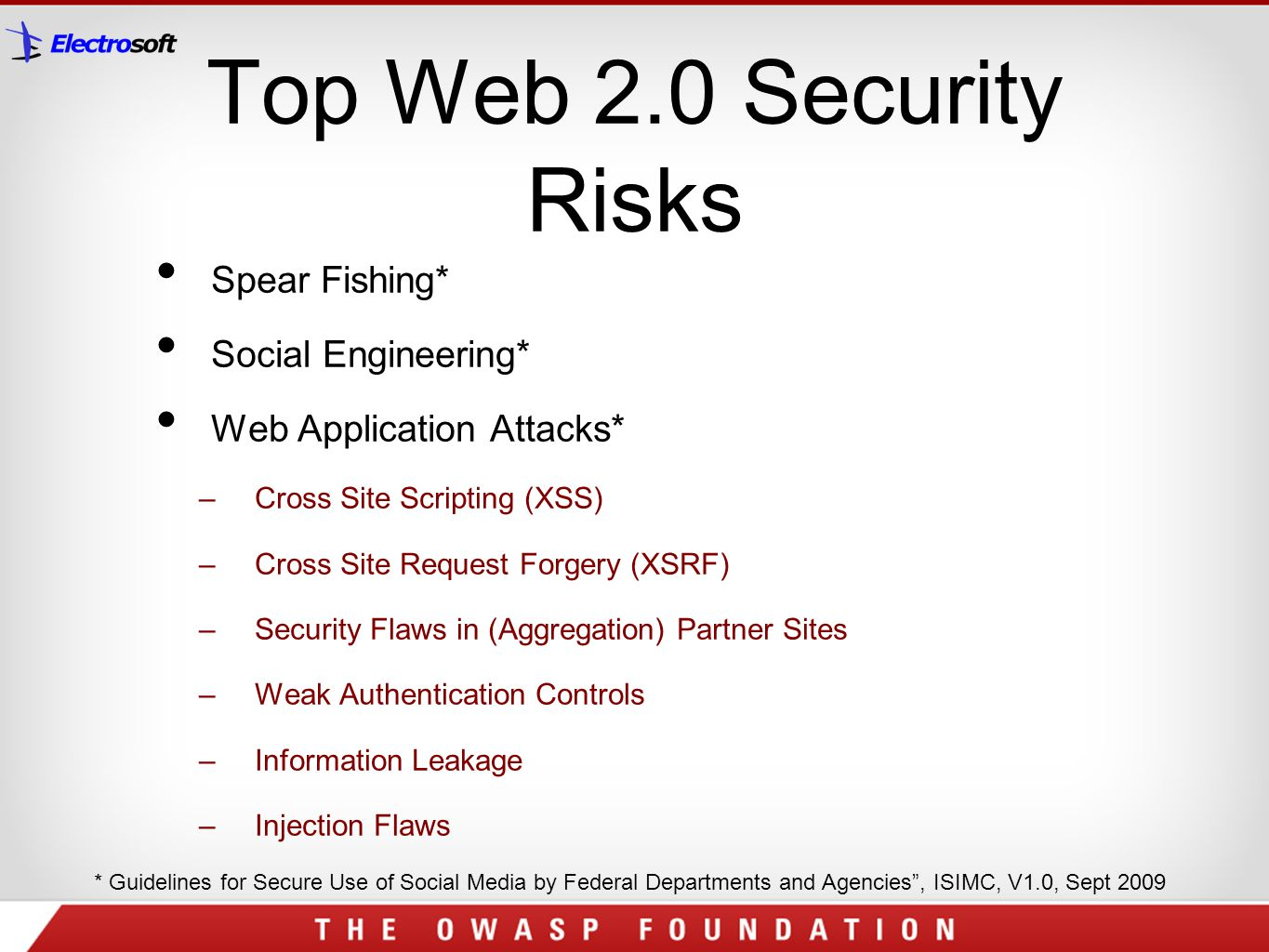 Top Web 2.0 Security Risks Spear Fishing* Social Engineering*