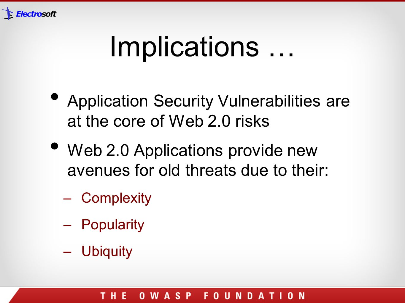 Implications … Application Security Vulnerabilities are at the core of Web 2.0 risks.