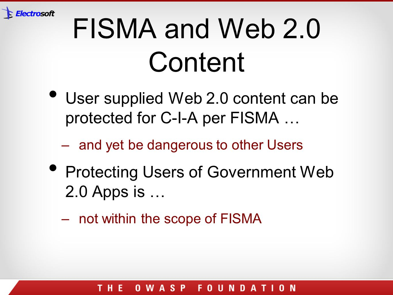 FISMA and Web 2.0 Content User supplied Web 2.0 content can be protected for C-I-A per FISMA … and yet be dangerous to other Users.