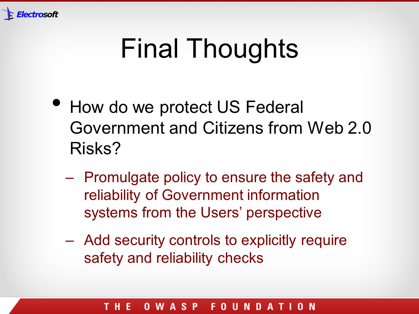 Final Thoughts How do we protect US Federal Government and Citizens from Web 2.0 Risks