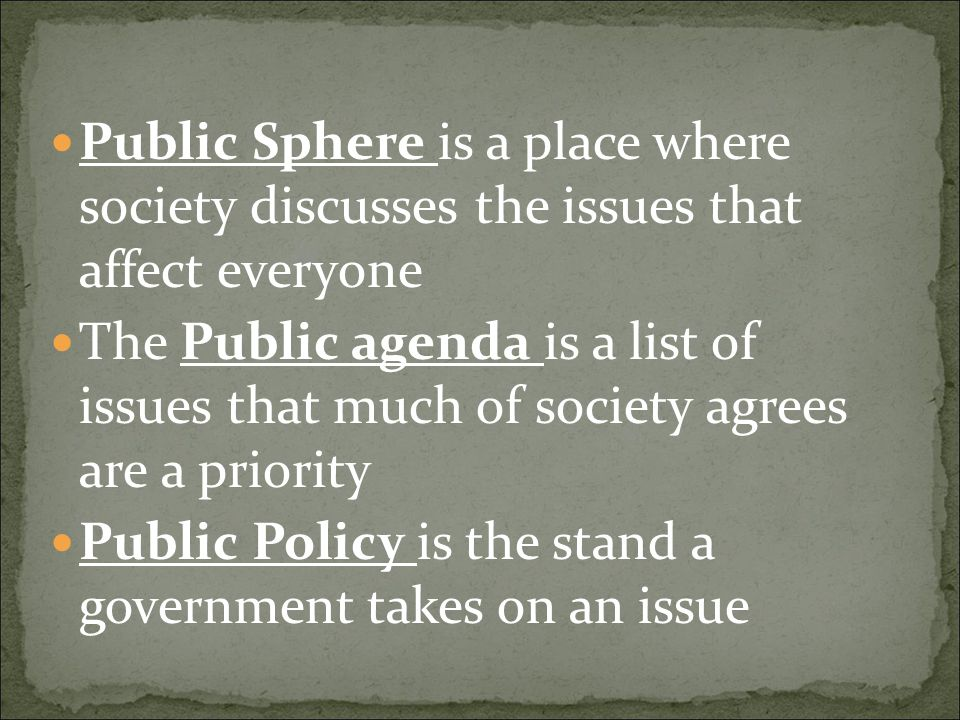 Public Sphere is a place where society discusses the issues that affect everyone