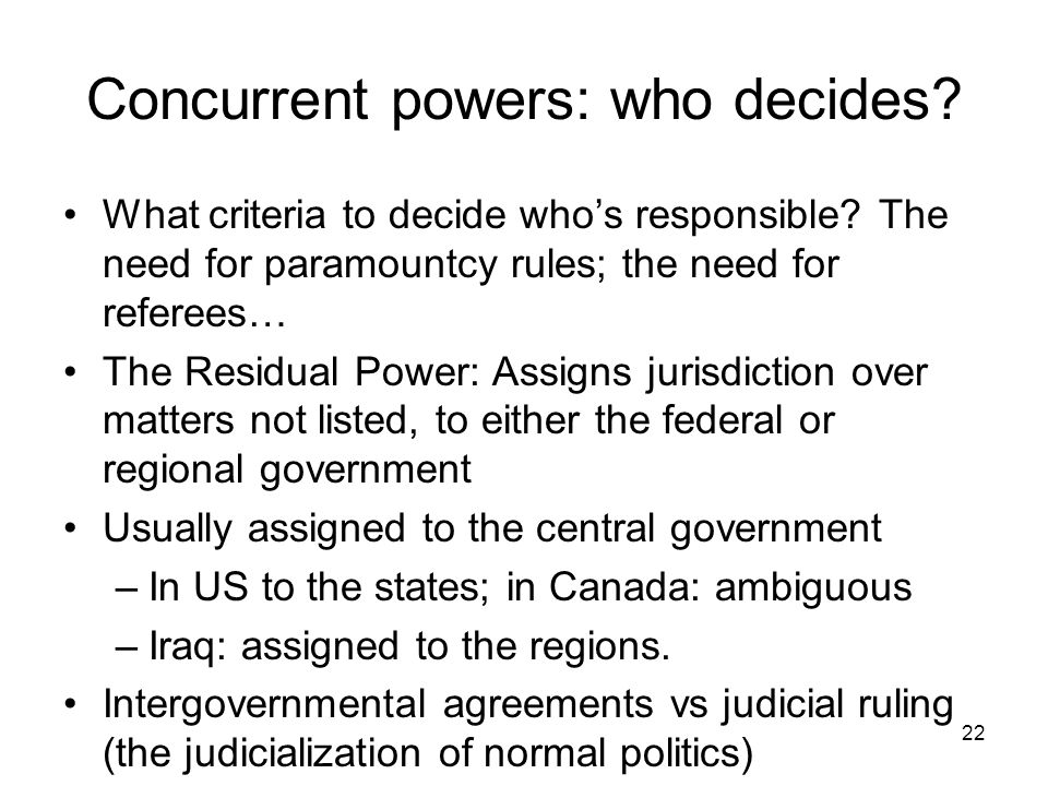 Concurrent powers: who decides