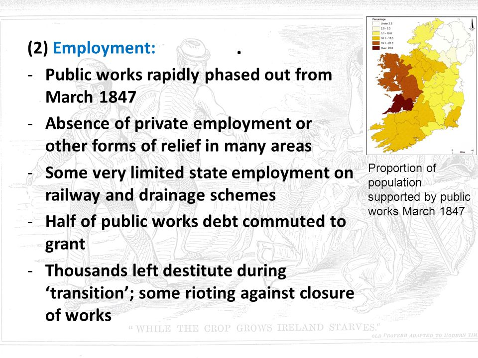 . (2) Employment: Public works rapidly phased out from March 1847