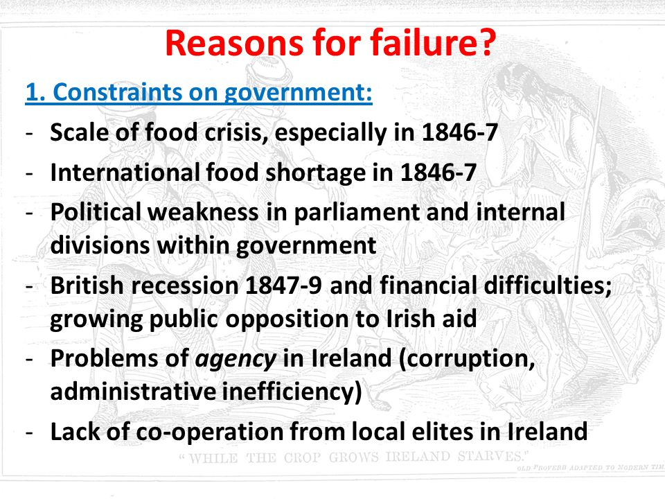 Reasons for failure 1. Constraints on government: