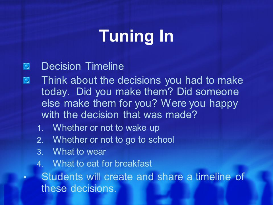 Tuning In Decision Timeline