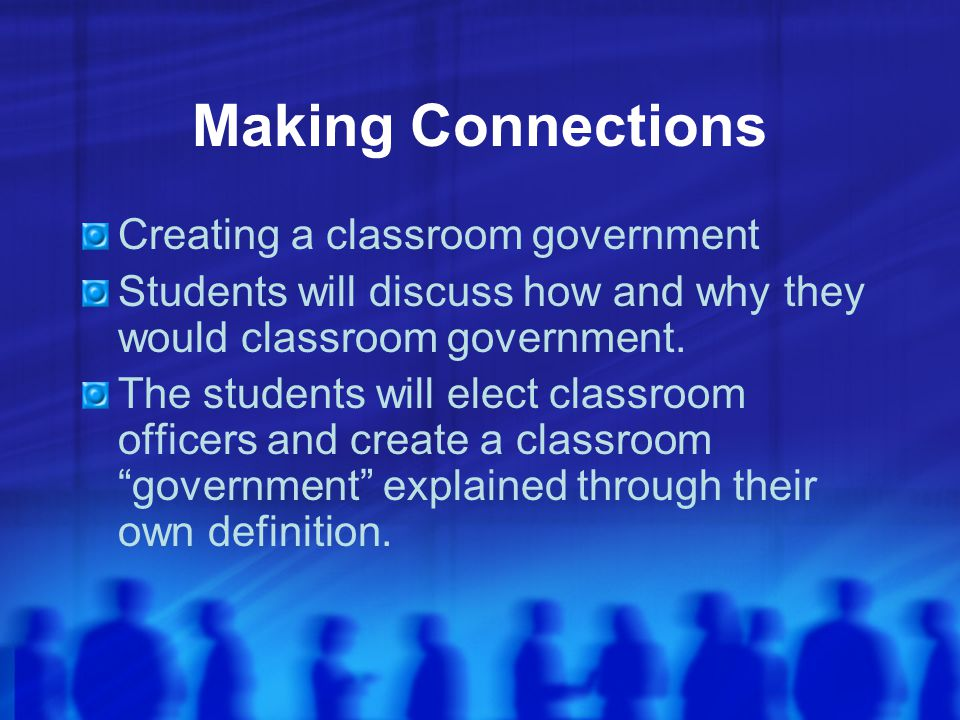 Making Connections Creating a classroom government