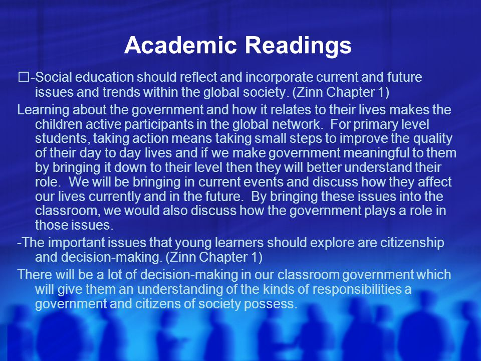 Academic Readings -Social education should reflect and incorporate current and future issues and trends within the global society. (Zinn Chapter 1)