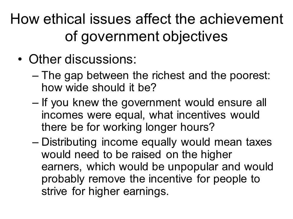 How ethical issues affect the achievement of government objectives