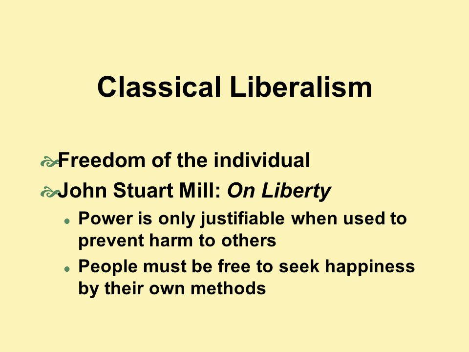 Classical Liberalism Freedom of the individual