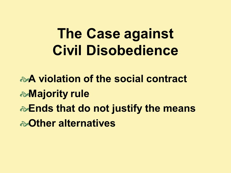The Case against Civil Disobedience