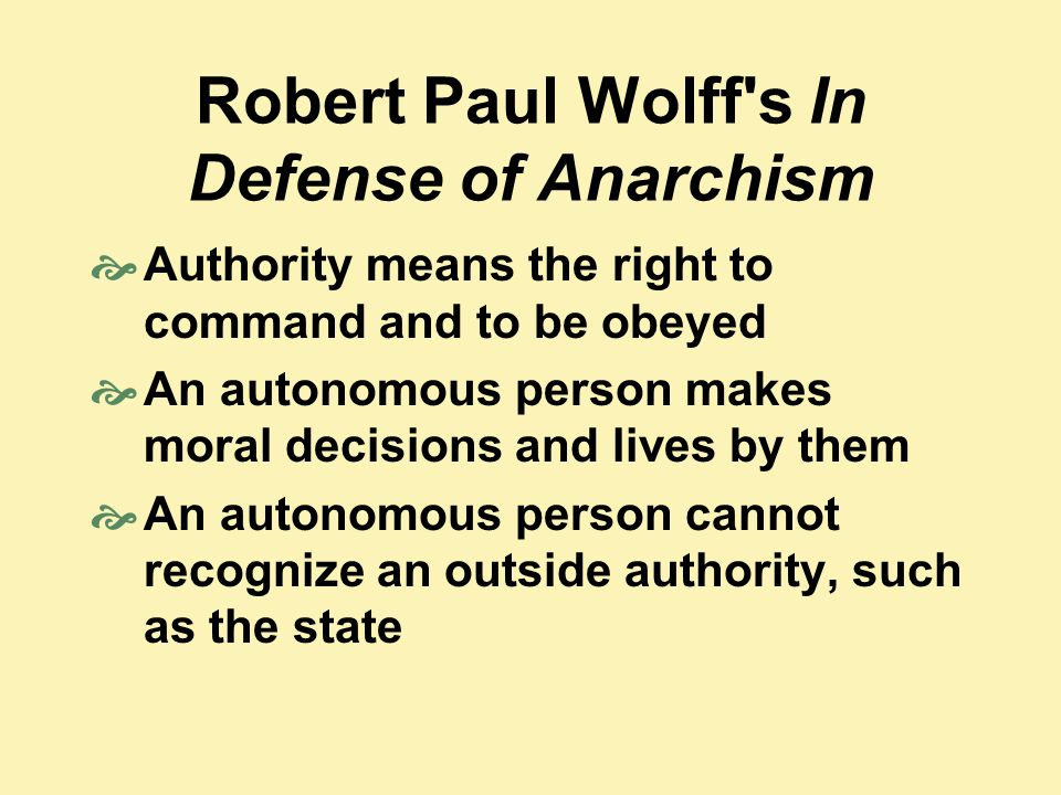 Robert Paul Wolff s In Defense of Anarchism