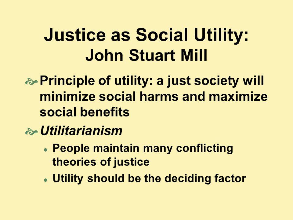Justice as Social Utility: John Stuart Mill