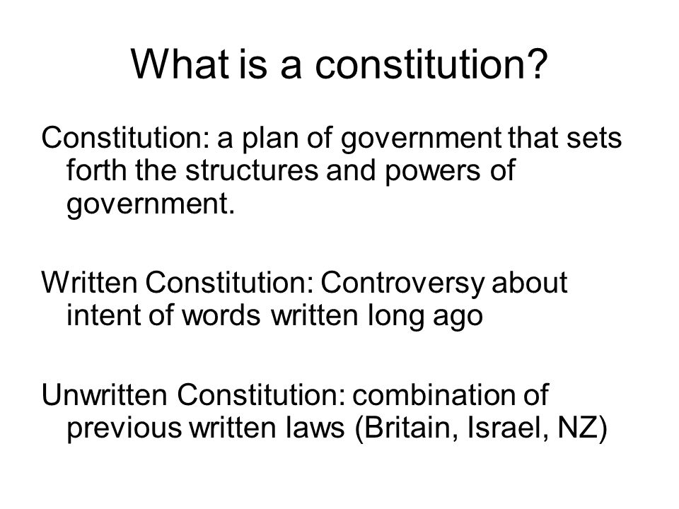 What is a constitution Constitution: a plan of government that sets forth the structures and powers of government.