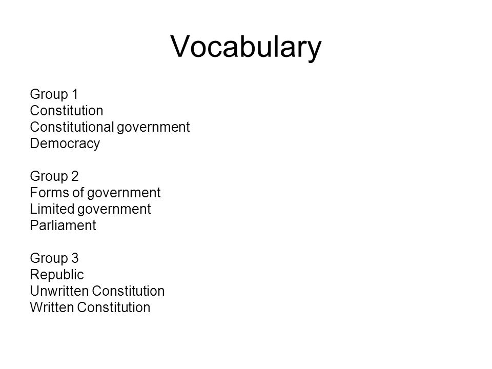 Vocabulary Group 1 Constitution Constitutional government Democracy