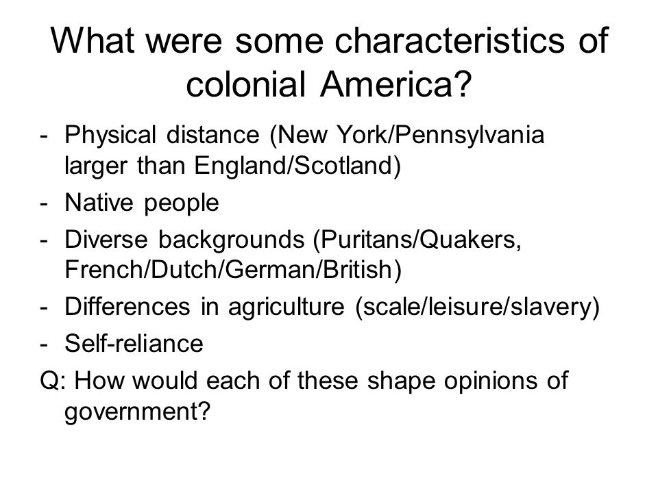 What were some characteristics of colonial America