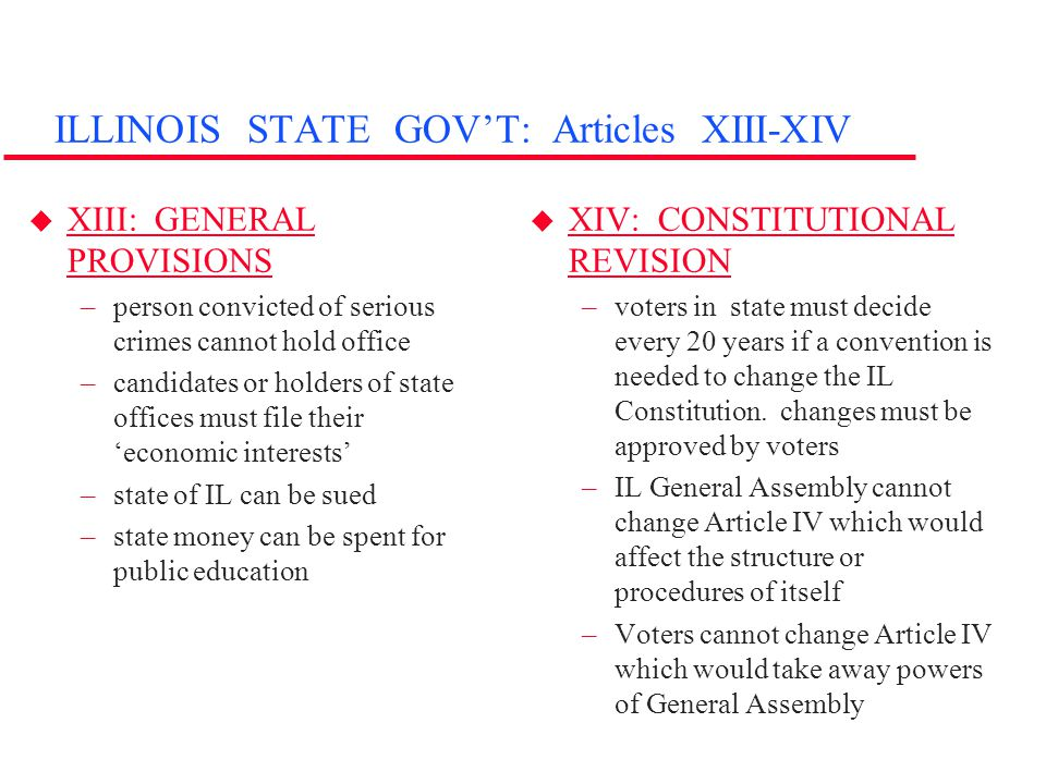 ILLINOIS STATE GOV'T: Articles XIII-XIV