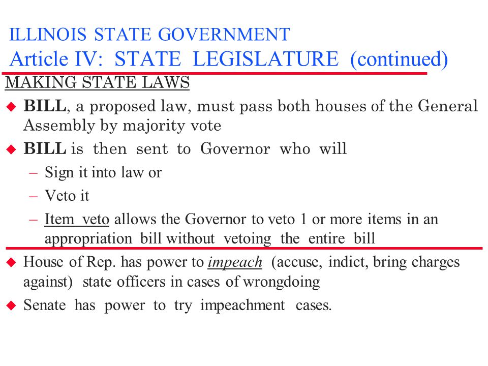 ILLINOIS STATE GOVERNMENT Article IV: STATE LEGISLATURE (continued)