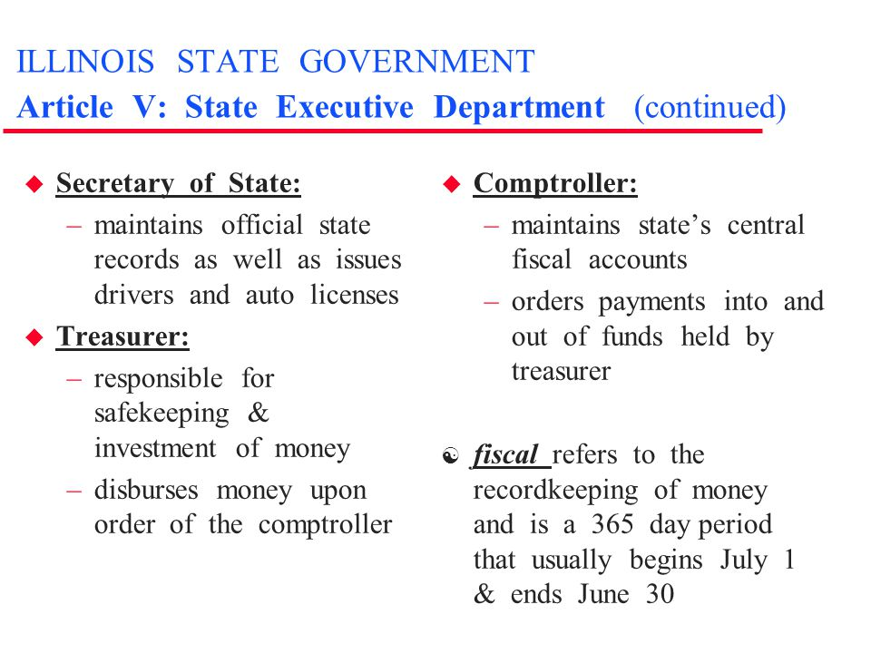 ILLINOIS STATE GOVERNMENT Article V: State Executive Department (continued)