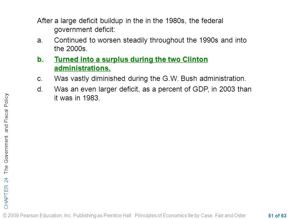 After a large deficit buildup in the in the 1980s, the federal government deficit: