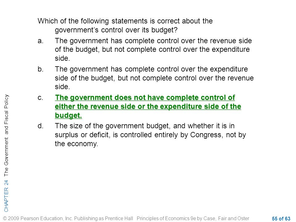 Which of the following statements is correct about the government's control over its budget