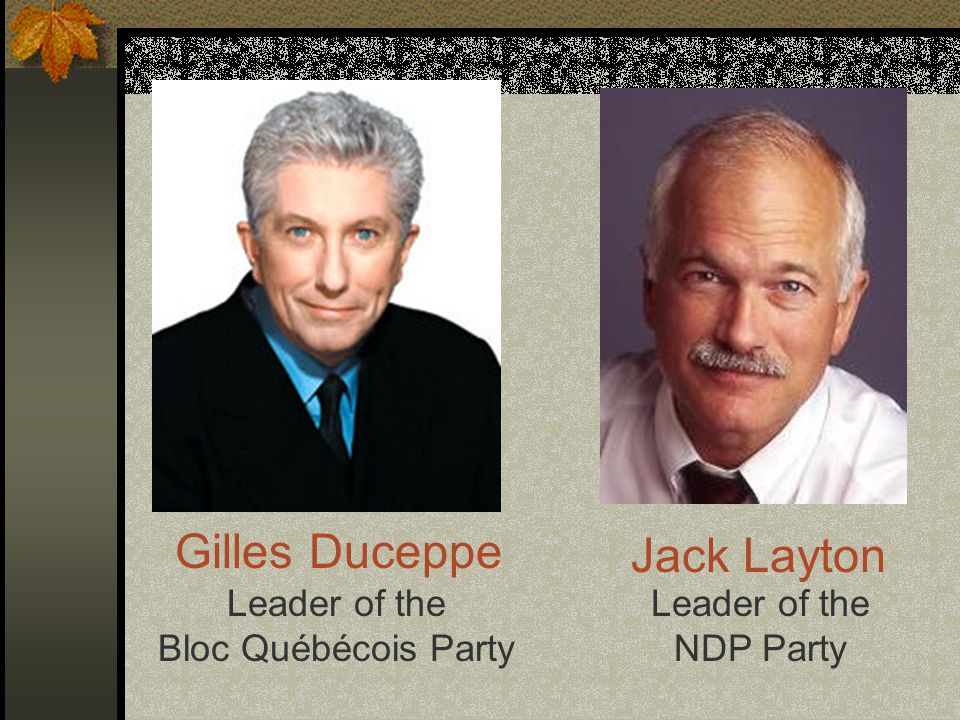 Jack Layton Gilles Duceppe Leader of the Bloc Québécois Party