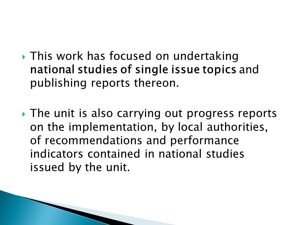 This work has focused on undertaking national studies of single issue topics and publishing reports thereon.