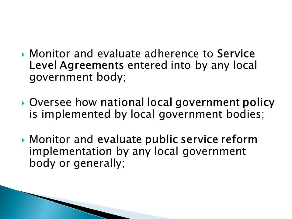 Monitor and evaluate adherence to Service Level Agreements entered into by any local government body;
