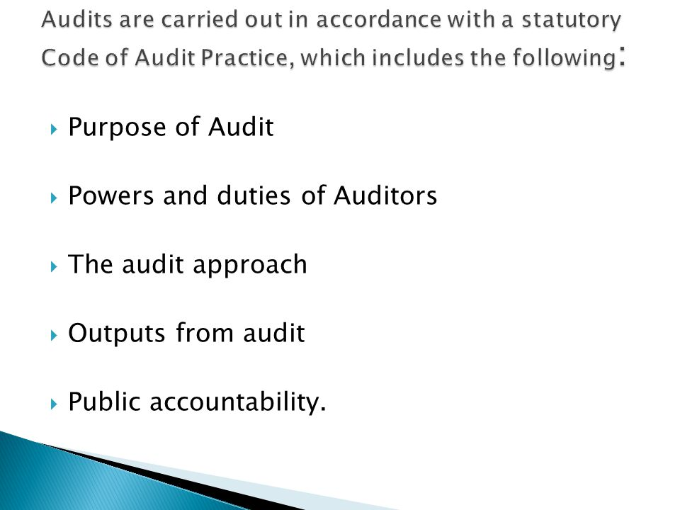 Powers and duties of Auditors The audit approach Outputs from audit