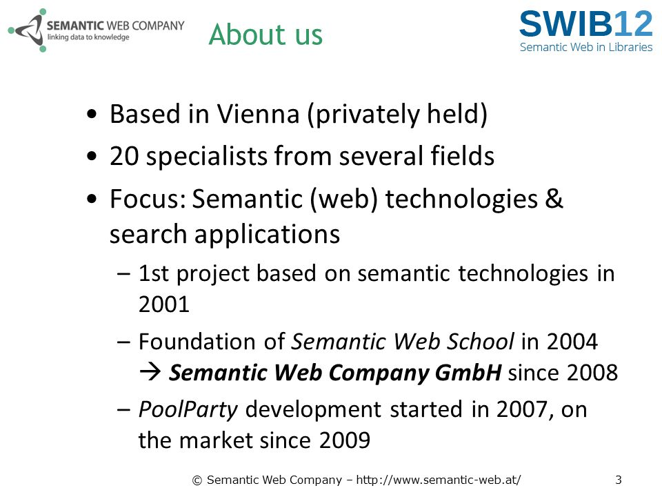 Based in Vienna (privately held) 20 specialists from several fields