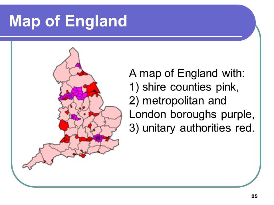 Map of England A map of England with: 1) shire counties pink,