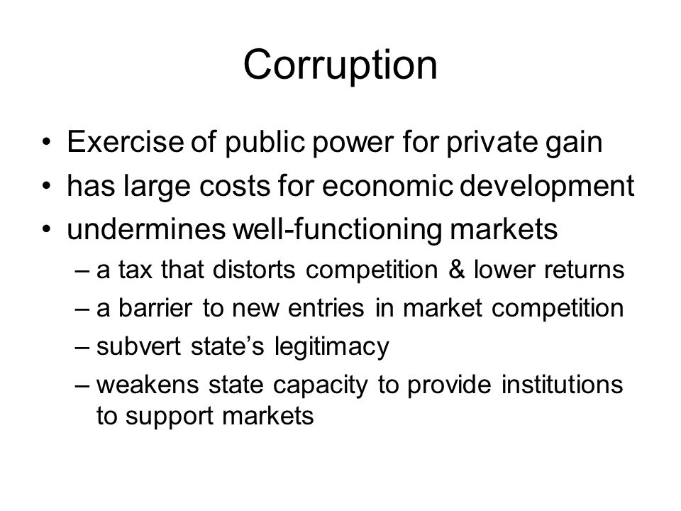Corruption Exercise of public power for private gain