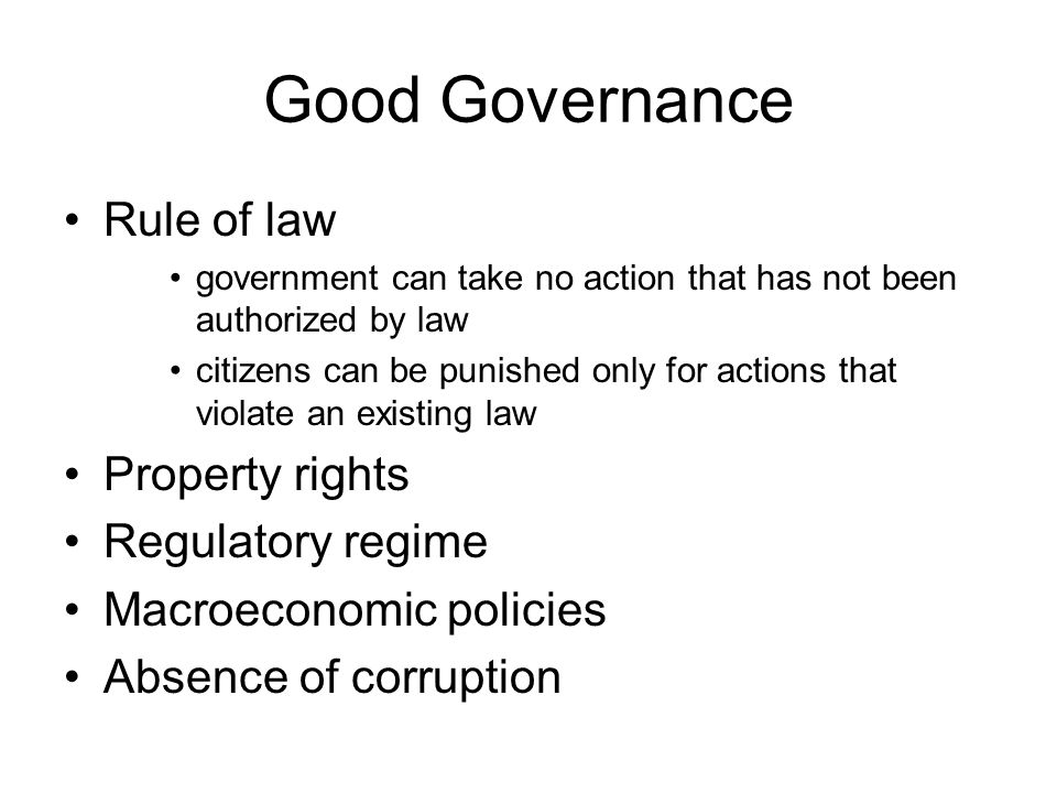 Good Governance Rule of law Property rights Regulatory regime