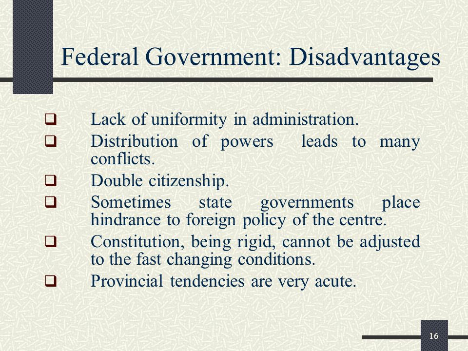 Federal Government: Disadvantages