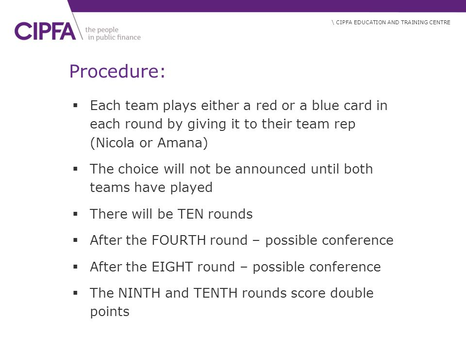 Procedure: Each team plays either a red or a blue card in each round by giving it to their team rep (Nicola or Amana)